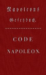 Code Napoléon - Napoleons Gesetzbuch