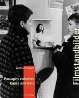 Filmstandbilder. Passagen zwischen Kunst und Kino