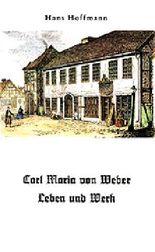 Carl Maria von Weber - Leben und Werk