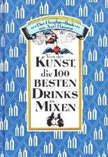 Von der Kunst, die 100 besten Drinks zu mixen