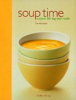 Soup time: Suppen für Tag und Nacht