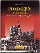 Pommern - Wegweiser durch ein unvergessenes Land