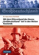 """Mit dem Eliteverband des Heeres """"Großdeutschland"""" tief in den Weiten Russlands"""