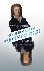 Noch ein Leben für John Potocki