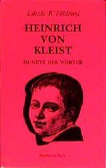 Heinrich von Kleist. Im Netz der Wörter