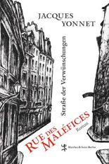 Rue des Maléfices, Straße der Verwünschungen: Die geheime Chronik einer Stadt
