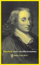 Blaise Pascal Briefe I