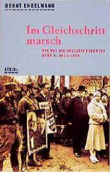 Wie wir die Nazizeit erlebten / Im Gleichschritt marsch