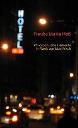 Philosophische Elemente im Werk von Max Frisch