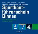 Lehrbuch für die Prüfung zum amtlichen Sportbootführerschein Binnen