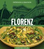 Entdecken & Genießen Florenz: Toskanische Esskultur und Lebensart