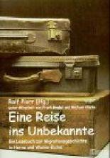 Eine Reise ins Unbekannte. Ein Lesebuch zur Migrationsgeschichte in Herne und Wanne-Eickel.