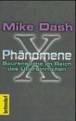 X-Phänomene. Spurensuche im Reich des Übersinnlichen