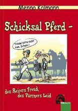 Schicksal Pferd - des Reiters Freud, des Partners Leid