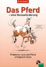 Das Pferd - eine Herausforderung