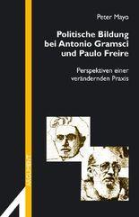 Politische Bildung bei Antonio Gramsci und Paulo Freire