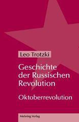 Geschichte der Russischen Revolution: Oktoberrevolution (Trotzki-Bibliothek) (German Edition)
