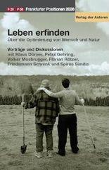 Leben erfinden. Frankfurter Positionen 2008