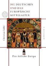 Die Deutschen und das europäische Mittelalter