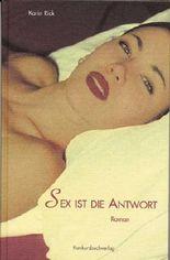 Sex ist die Antwort...