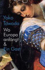 Wo Europa anfängt & Ein Gast: Erzählungen und Gedichte