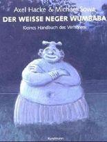 Der weiße Neger Wumbaba - Kleines Handbuch des Verhörens