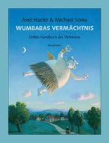 Wumbabas Vermächtnis - Drittes Handbuch des Verhörens