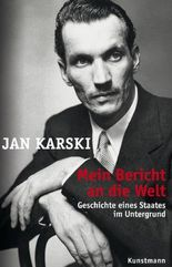Mein Bericht an die Welt: Geschichte eines Staates im Untergrund