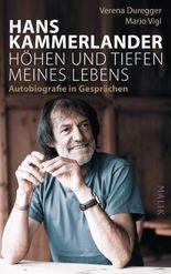 Hans Kammerlander – Höhen und Tiefen meines Lebens
