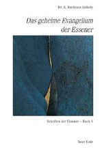 Schriften der Essener / Das geheime Evangelium der Essener