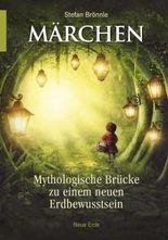 Märchen –Mythologische Brücke zu einem neuen Erdbewusstsein