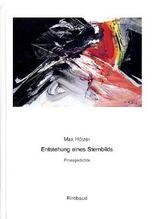 Max Hölzer - Werkausgabe / Sämtliche Gedichte / Entstehung eines Sternbilds