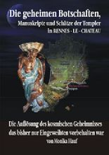 Die Geheimen Manuskripte, Schätze und Botschaften der Templer aus Rennes-le-Chateau