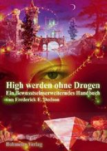 High werden ohne Drogen