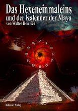 Das Hexeneinmaleins und der Kalender der Maya