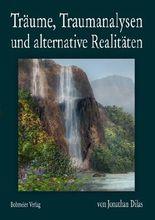 Träume, Traumanalysen und alternative Realitäten