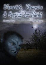Werwölfe, Vampire & Bestien der Nacht