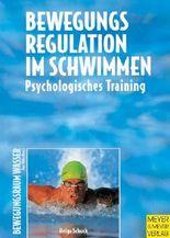 Bewegungsregulation im Schwimmen. Psychologisches Training