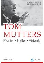 Tom Mutters. Poinier - Helfer - Visionär