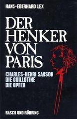 Der Henker von Paris. Charles- Henri Sanson. Die Guillotine. Die Opfer