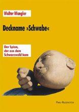Deckname »Schwabe«. Der Spion, der aus dem Schwarzwald kam
