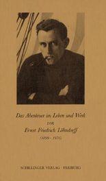 Das Abenteuer im Leben und Werk von Ernst Friedrich Löhndorff (1899-1976)