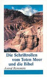 Die Schriftrollen vom Toten Meer und die Bibel