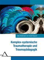Komplexsystemische Traumatherapie und Traumapädagogik.