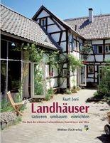 Landhäuser - sanieren, umbauen, einrichten