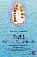 Noni - Fit und vital mit der Kahuna-Zauberfrucht