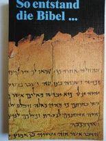 So entstand die Bibel - Pb