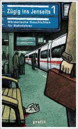 Zügig ins Jenseits: Mörderische Geschichten für Bahnfahrer
