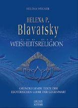 Helen P. Blavatsky und die Weisheitsreligion