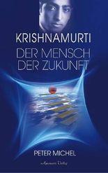 Krishnamurti - Der Mensch der Zukunft (Gebundene Ausgabe)